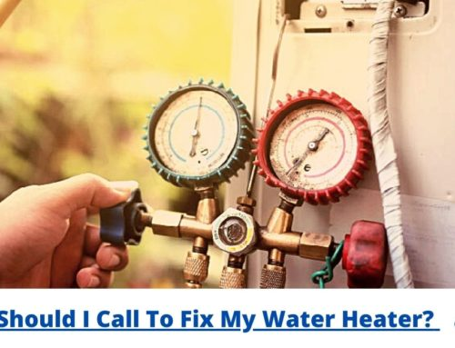Who Should I Call To Fix My Water Heater?